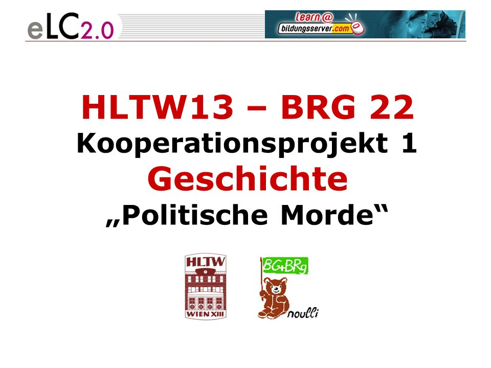 HLTW13 – BRG 22 Kooperationsprojekt 1 Geschichte Politische Morde