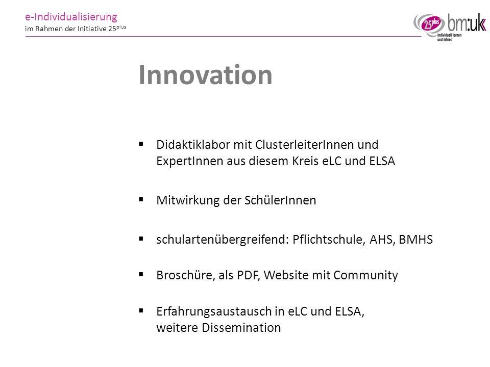 11 e-Individualisierung im Rahmen der Initiative 25 plus Innovation Didaktiklabor mit ClusterleiterInnen und ExpertInnen aus diesem Kreis eLC und ELSA