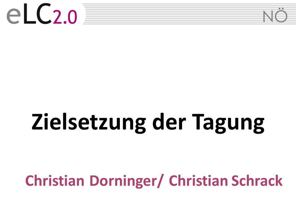 NÖ Zielsetzung der Tagung Christian Dorninger/ Christian Schrack