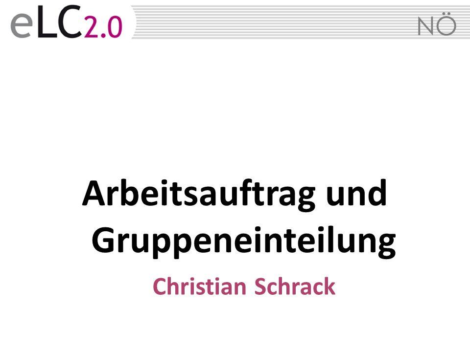 NÖ Arbeitsauftrag und Gruppeneinteilung Christian Schrack