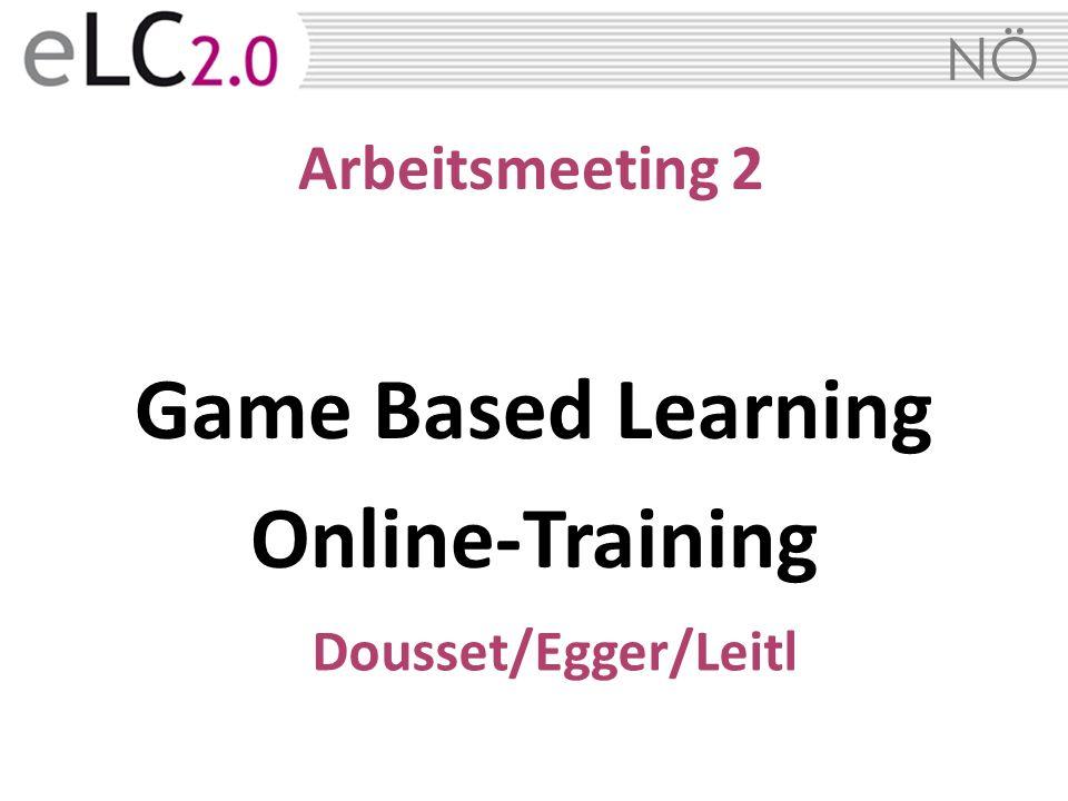 NÖ Arbeitsmeeting 2 Game Based Learning Online-Training Dousset/Egger/Leitl