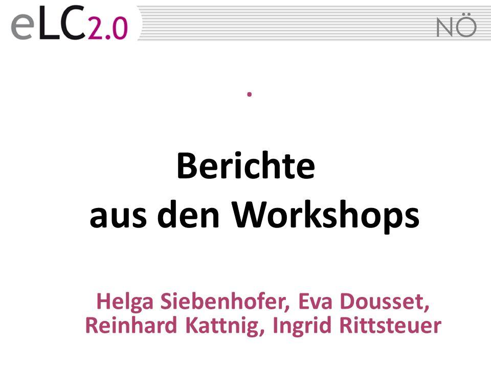 NÖ. Berichte aus den Workshops Helga Siebenhofer, Eva Dousset, Reinhard Kattnig, Ingrid Rittsteuer