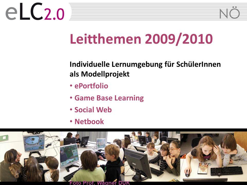 NÖ Leitthemen 2009/2010 Individuelle Lernumgebung für SchülerInnen als Modellprojekt ePortfolio Game Base Learning Social Web Netbook Foto Prof. Wagne