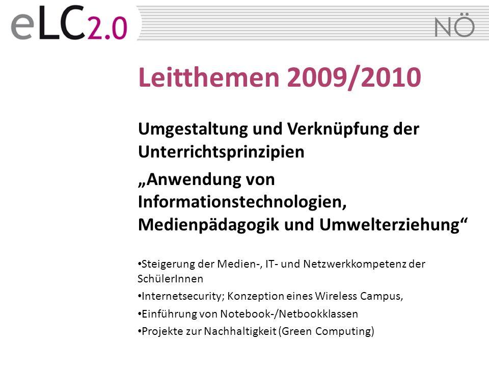 NÖ Leitthemen 2009/2010 Umgestaltung und Verknüpfung der Unterrichtsprinzipien Anwendung von Informationstechnologien, Medienpädagogik und Umwelterzie