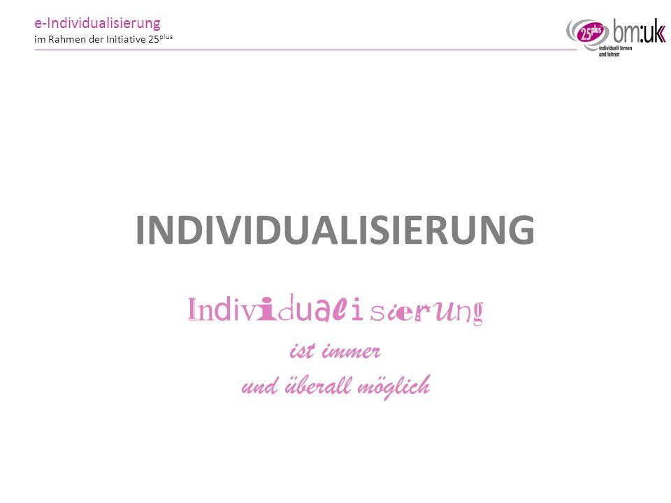 9 9 e-Individualisierung im Rahmen der Initiative 25 plus BRÜGELMANN THESEN Heterogenität.