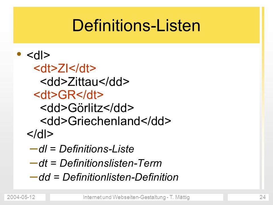 2004-05-12Internet und Webseiten-Gestaltung - T. Mättig24 Definitions-Listen ZI Zittau GR Görlitz Griechenland – dl = Definitions-Liste – dt = Definit