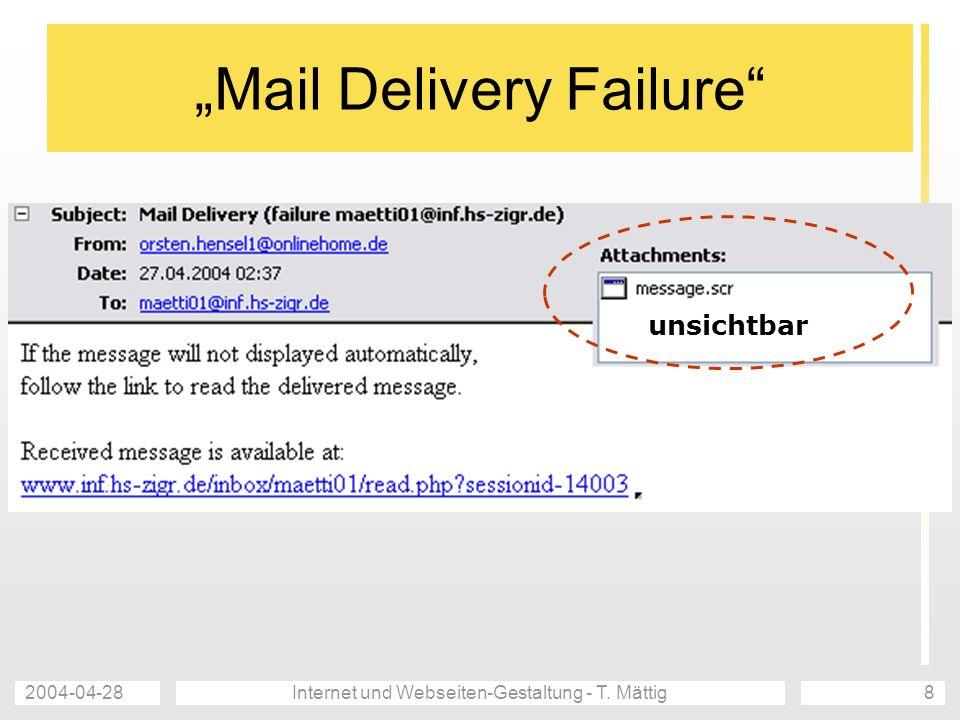 2004-04-28Internet und Webseiten-Gestaltung - T. Mättig8 Mail Delivery Failure unsichtbar
