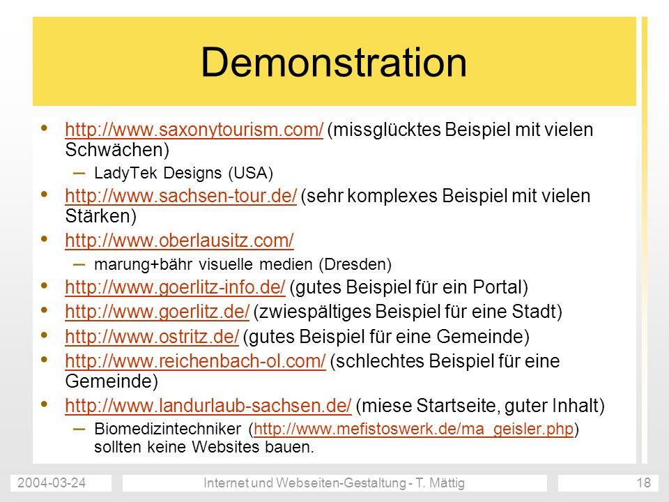 2004-03-24Internet und Webseiten-Gestaltung - T. Mättig18 Demonstration http://www.saxonytourism.com/ (missglücktes Beispiel mit vielen Schwächen) htt