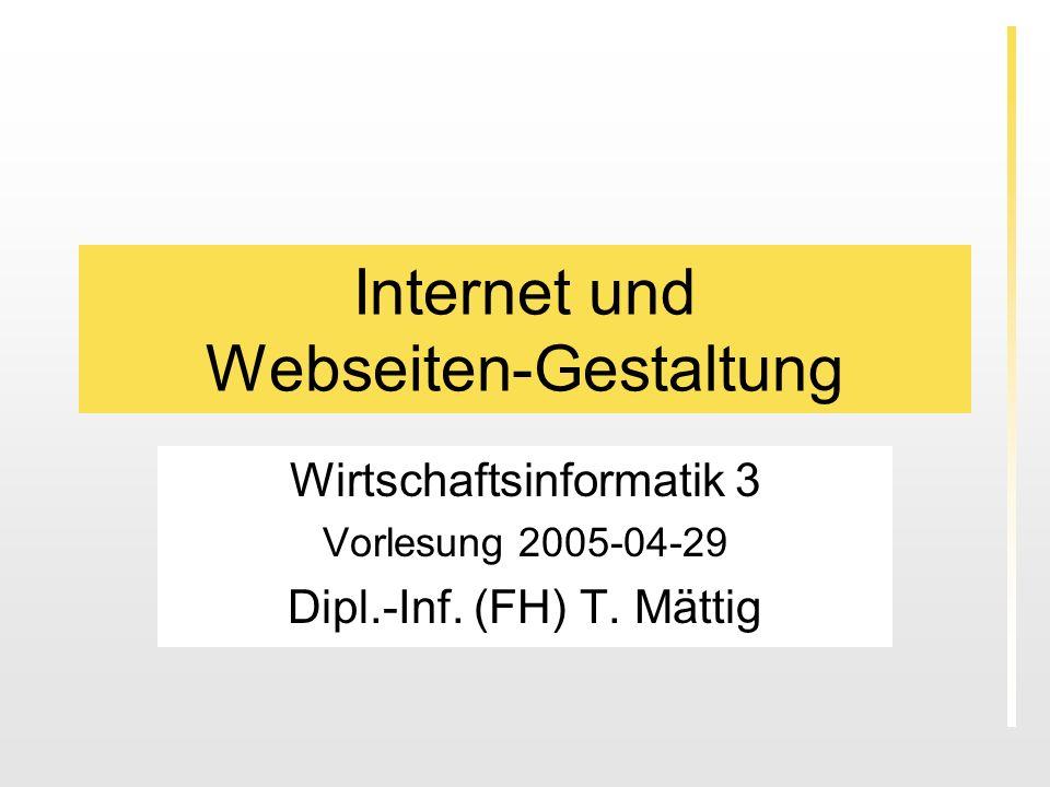 2005-04-29Internet und Webseiten-Gestaltung - T.Mättig2 Vorlesungsinhalte 1.