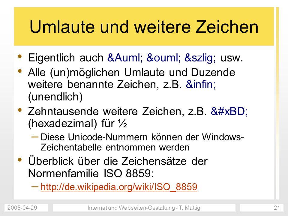 2005-04-29Internet und Webseiten-Gestaltung - T.Mättig22 Wozu.