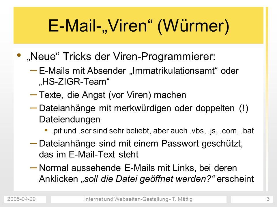 2005-04-29Internet und Webseiten-Gestaltung - T. Mättig4 E-Mail-Viren ? ? ! ! ? ? ? ?