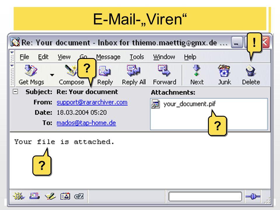 2005-04-29Internet und Webseiten-Gestaltung - T. Mättig5 E-Mail-Viren ? ? ? ? ? ? ! !