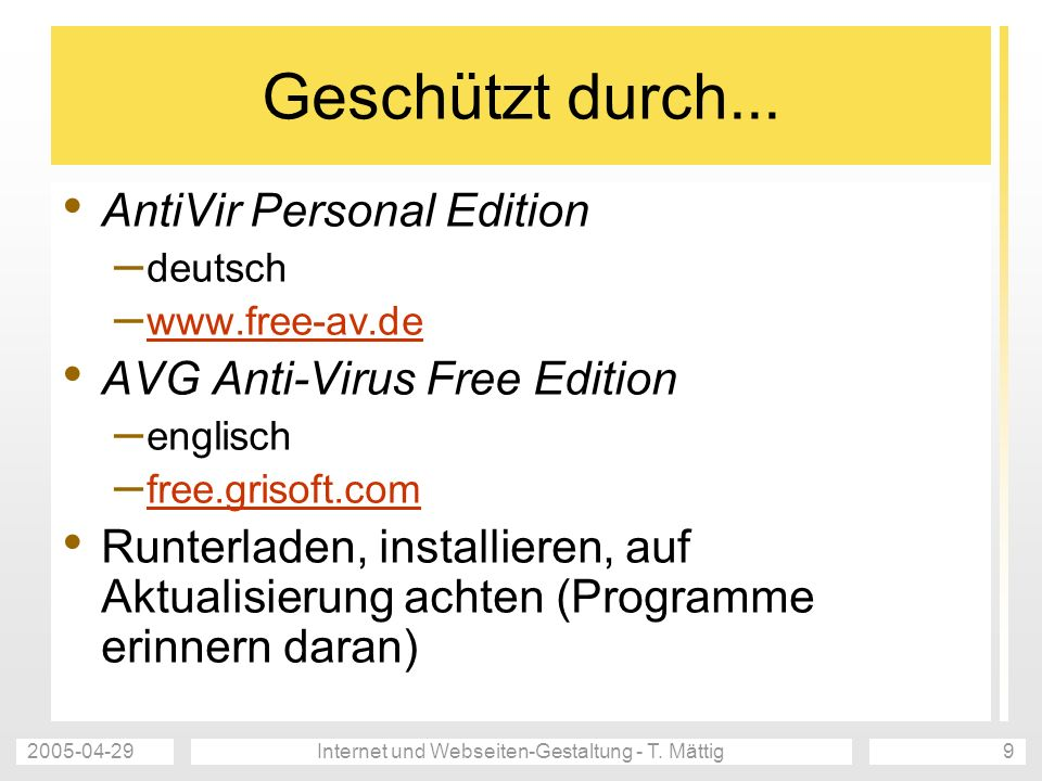 2005-04-29Internet und Webseiten-Gestaltung - T. Mättig10 Inhalt / Struktur / Design (1/4) Inhalt