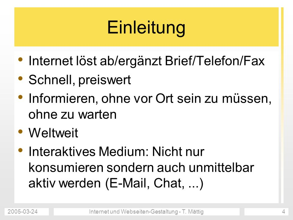 2005-03-24Internet und Webseiten-Gestaltung - T.Mättig5 Und was haben Sie davon.