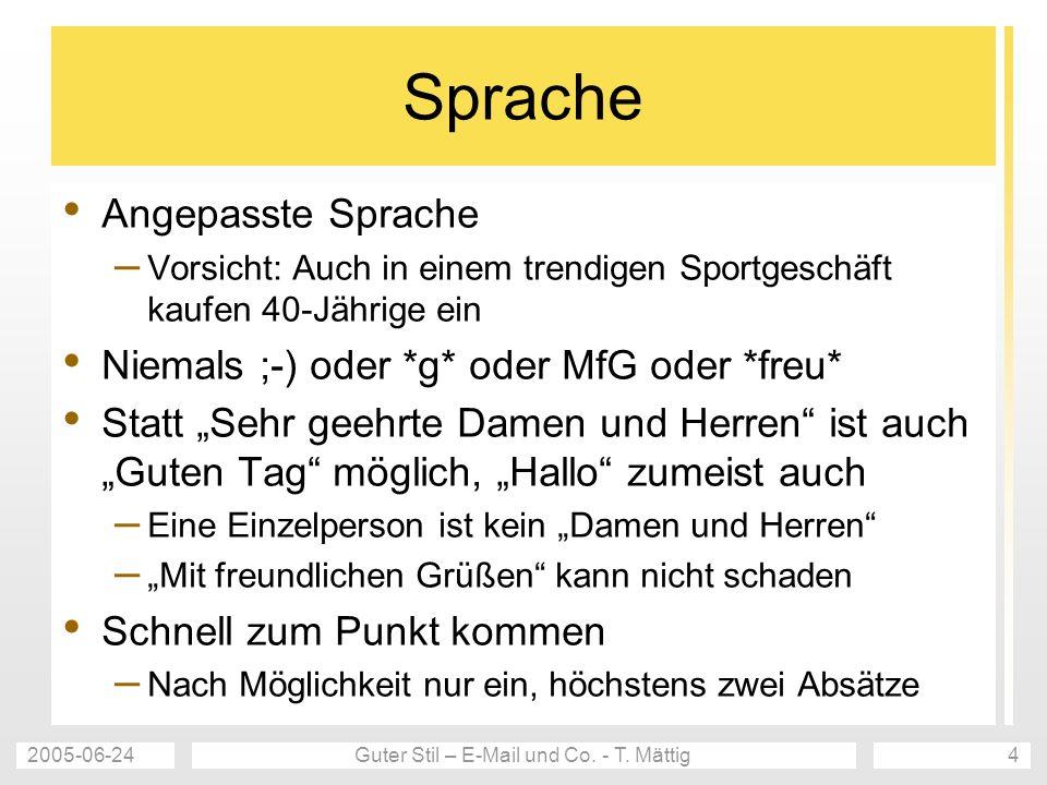 2005-06-24Guter Stil – E-Mail und Co. - T. Mättig4 Sprache Angepasste Sprache – Vorsicht: Auch in einem trendigen Sportgeschäft kaufen 40-Jährige ein