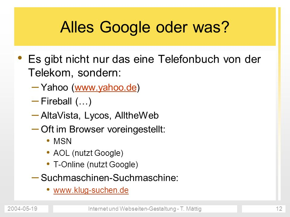 2004-05-19Internet und Webseiten-Gestaltung - T.Mättig12 Alles Google oder was.
