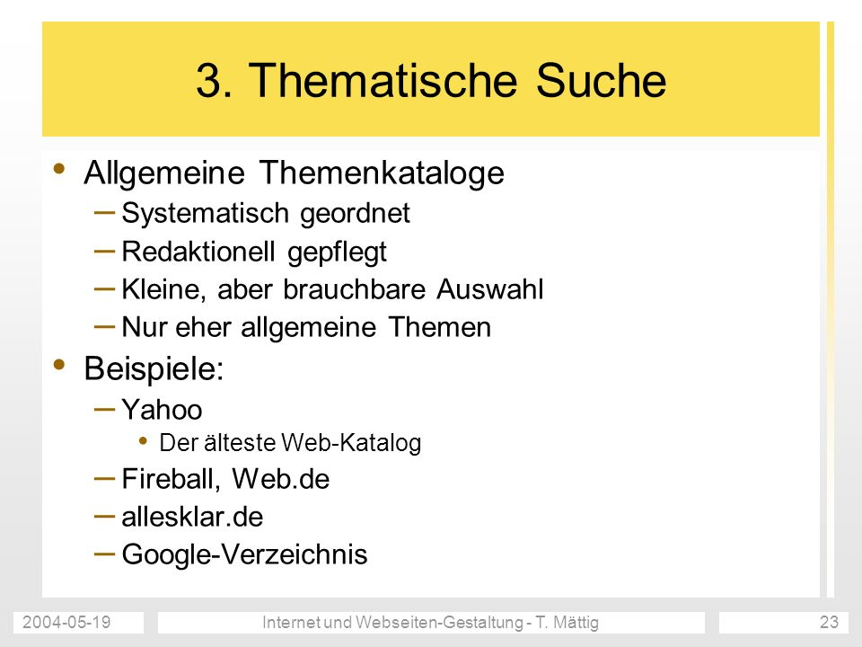 2004-05-19Internet und Webseiten-Gestaltung - T. Mättig23 3.
