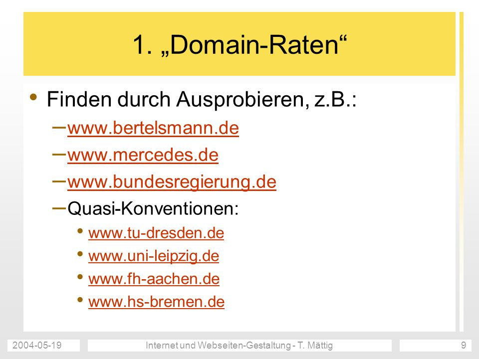 2004-05-19Internet und Webseiten-Gestaltung - T. Mättig9 1.