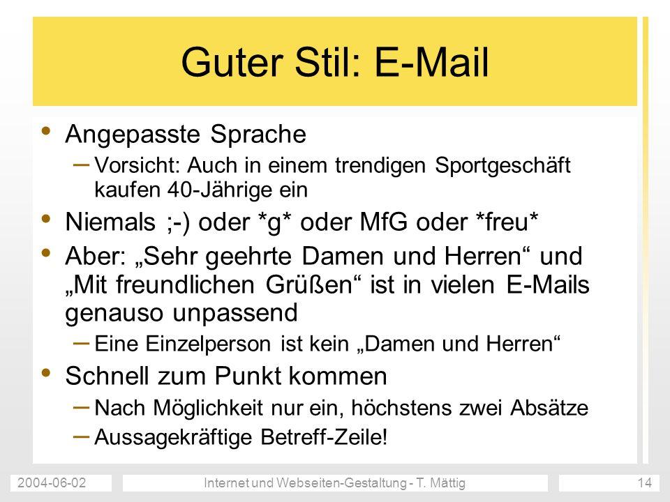 2004-06-02Internet und Webseiten-Gestaltung - T. Mättig14 Guter Stil: E-Mail Angepasste Sprache – Vorsicht: Auch in einem trendigen Sportgeschäft kauf