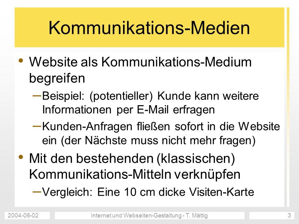 2004-06-02Internet und Webseiten-Gestaltung - T. Mättig3 Kommunikations-Medien Website als Kommunikations-Medium begreifen – Beispiel: (potentieller)