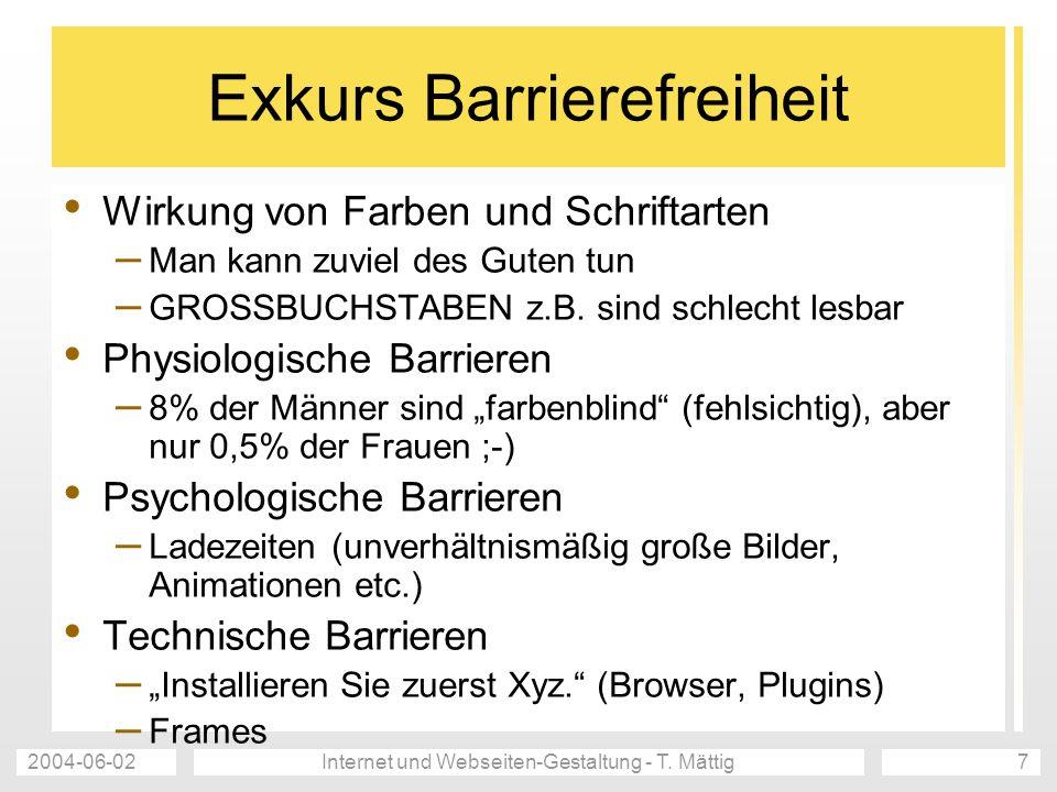 2004-06-02Internet und Webseiten-Gestaltung - T. Mättig7 Exkurs Barrierefreiheit Wirkung von Farben und Schriftarten – Man kann zuviel des Guten tun –