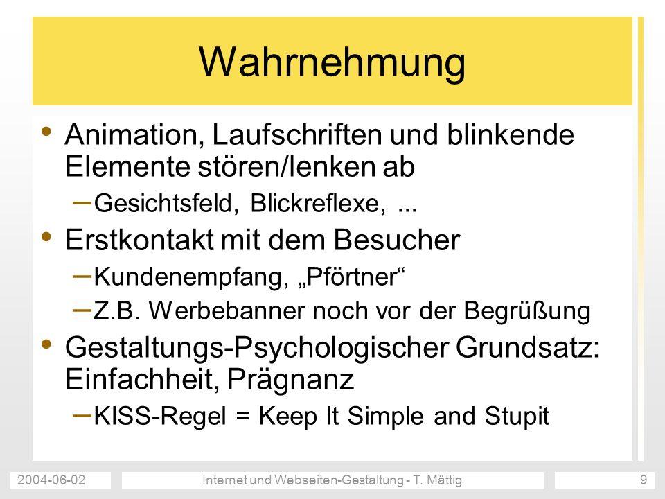 2004-06-02Internet und Webseiten-Gestaltung - T. Mättig9 Wahrnehmung Animation, Laufschriften und blinkende Elemente stören/lenken ab – Gesichtsfeld,