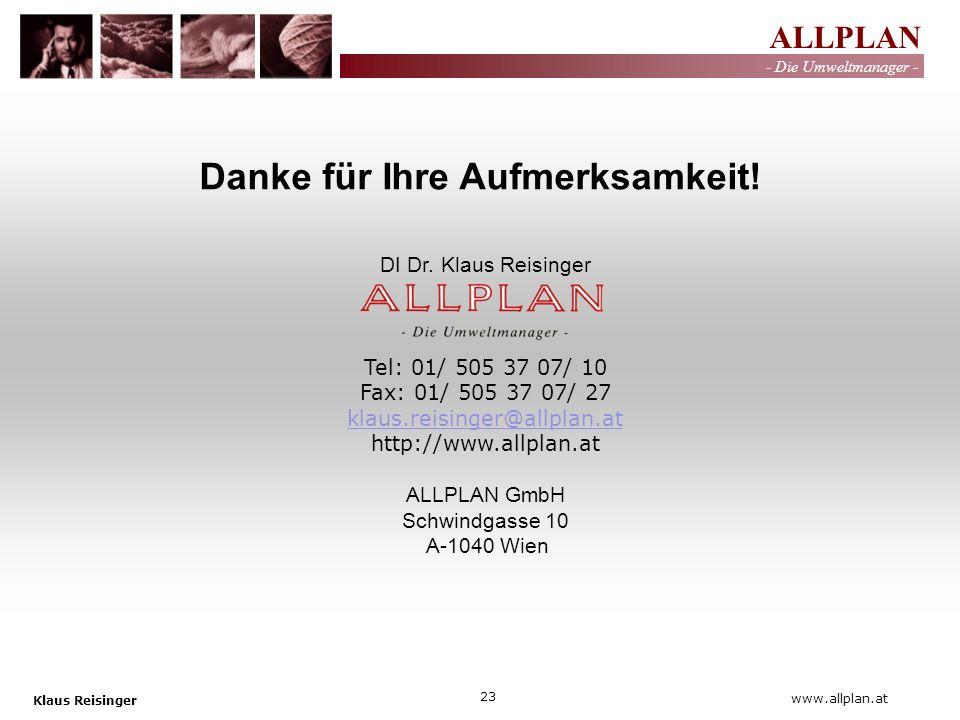 ALLPLAN - Die Umweltmanager - Klaus Reisinger 23 www.allplan.at Danke für Ihre Aufmerksamkeit! DI Dr. Klaus Reisinger Tel: 01/ 505 37 07/ 10 Fax: 01/