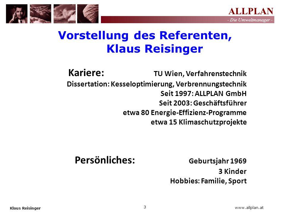 ALLPLAN - Die Umweltmanager - Klaus Reisinger 14 www.allplan.at Prüfung Energieverbrauch eigene Messung Firmendaten bereitgestellte Messungen eigene Berechnungen Energieoptimierung in einem Betrieb