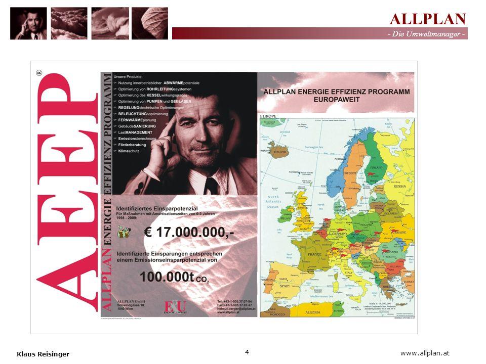 ALLPLAN - Die Umweltmanager - Klaus Reisinger 15 www.allplan.at Einsparungspotential Kesselhaus Brennstoff Luft Heizmedium Abwärme Heißwasser Dampf Abgas + Unverbranntes
