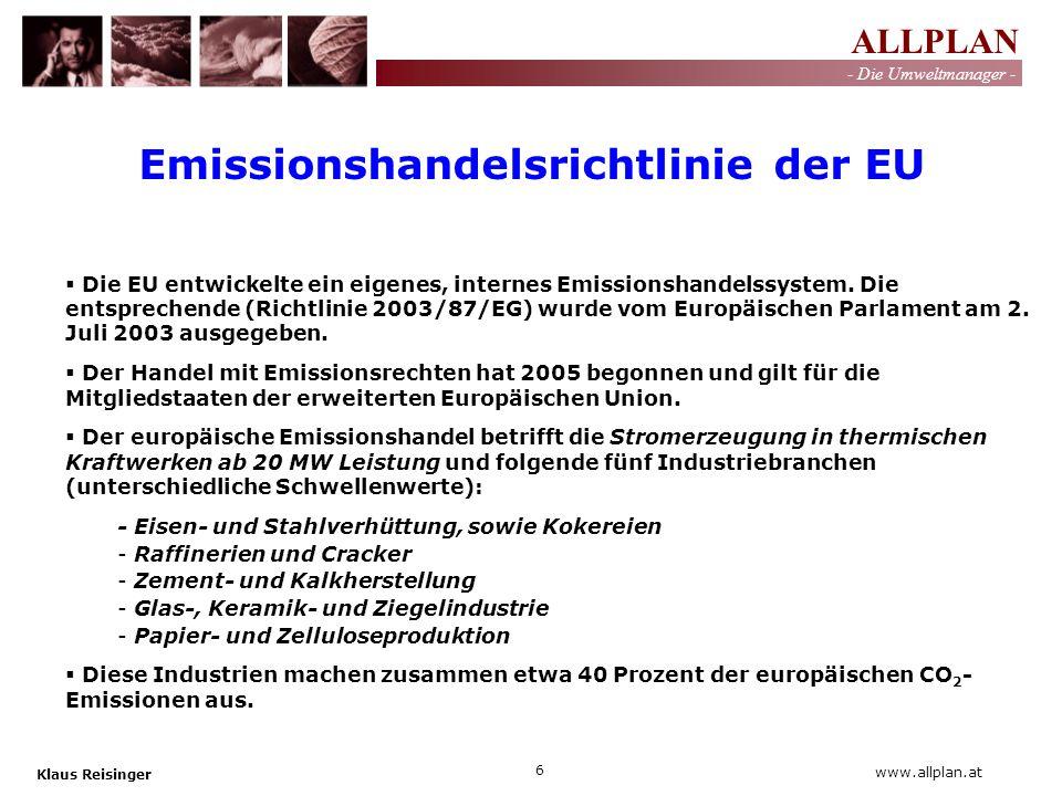 ALLPLAN - Die Umweltmanager - Klaus Reisinger 6 www.allplan.at Die EU entwickelte ein eigenes, internes Emissionshandelssystem. Die entsprechende (Ric