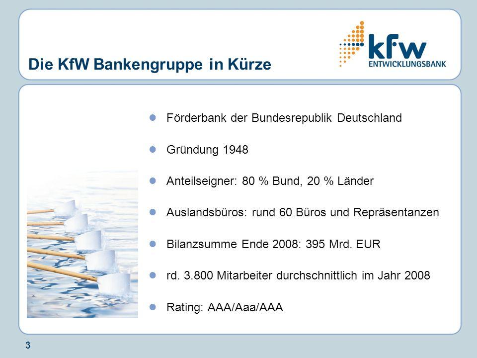 3 Die KfW Bankengruppe in Kürze Förderbank der Bundesrepublik Deutschland Gründung 1948 Anteilseigner: 80 % Bund, 20 % Länder Auslandsbüros: rund 60 B