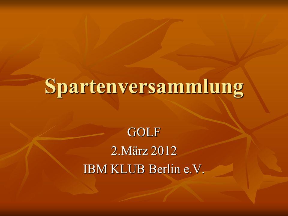 Spartenversammlung GOLF 2.März 2012 IBM KLUB Berlin e.V.