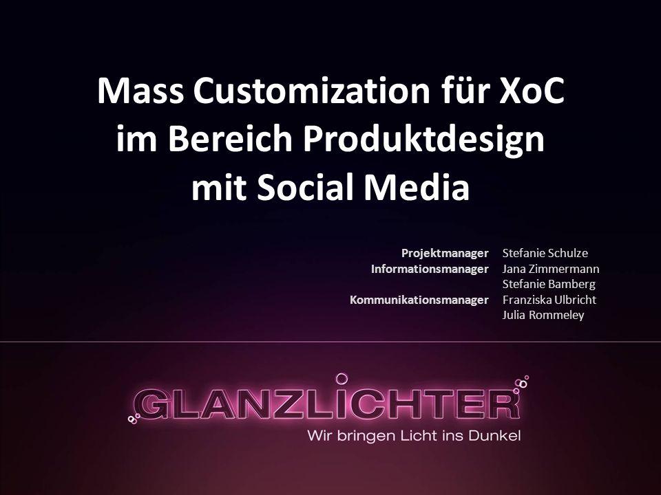 Mass Customization für XoC im Bereich Produktdesign mit Social Media Projektmanager Informationsmanager Kommunikationsmanager Stefanie Schulze Jana Zi