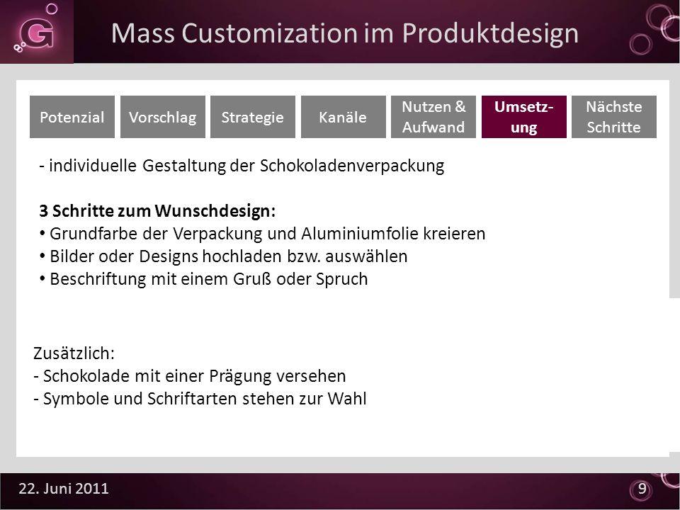 22. Juni 2011 9 - individuelle Gestaltung der Schokoladenverpackung 3 Schritte zum Wunschdesign: Grundfarbe der Verpackung und Aluminiumfolie kreieren