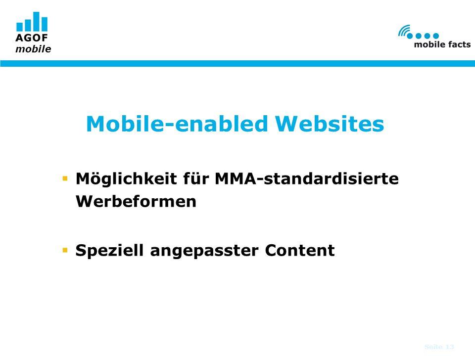 mobile Mobile-enabled Websites Seite 13 Möglichkeit für MMA-standardisierte Werbeformen Speziell angepasster Content