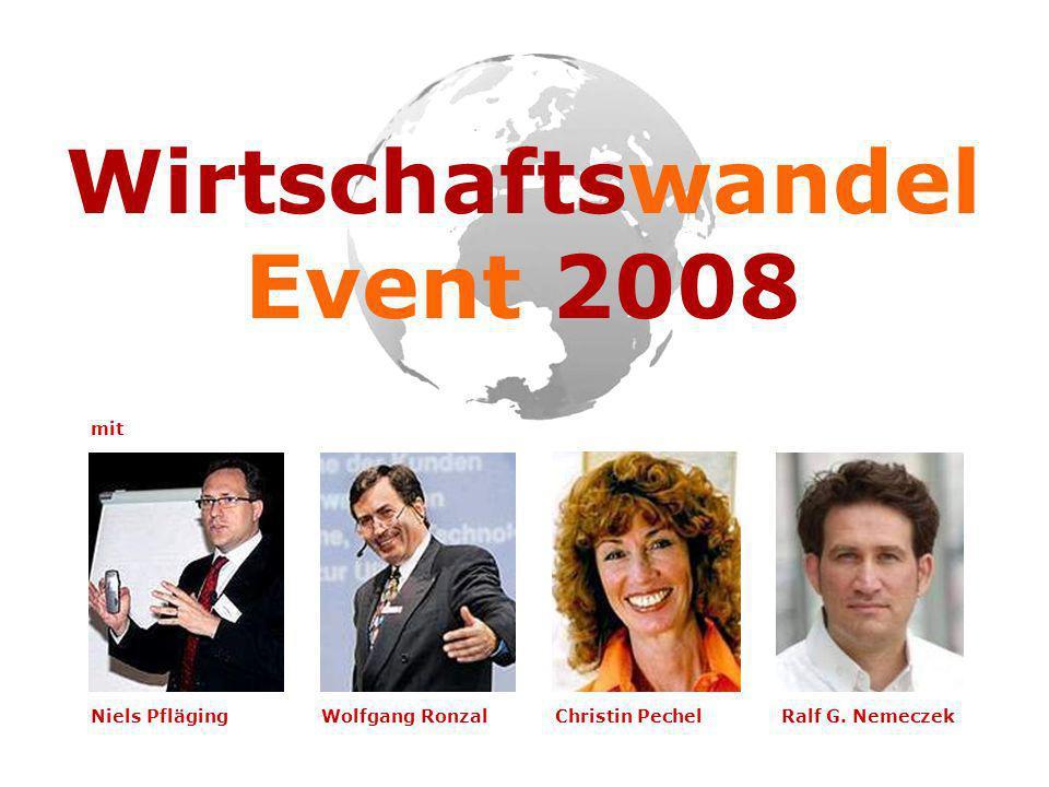 Niels PflägingWolfgang RonzalChristin PechelRalf G. Nemeczek Wirtschaftswandel Event 2008 mit