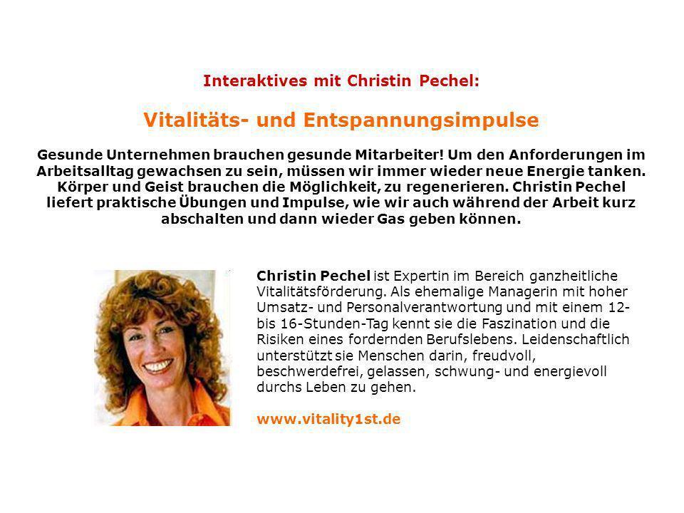 Interaktives mit Christin Pechel: Vitalitäts- und Entspannungsimpulse Gesunde Unternehmen brauchen gesunde Mitarbeiter.