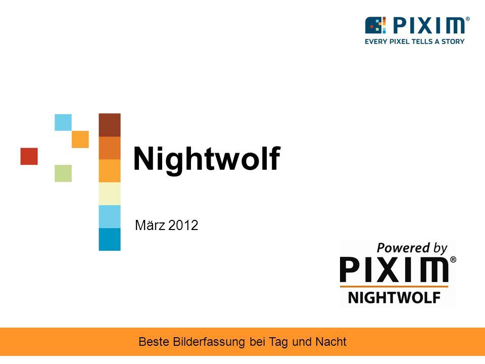 Nightwolf März 2012 Beste Bilderfassung bei Tag und Nacht