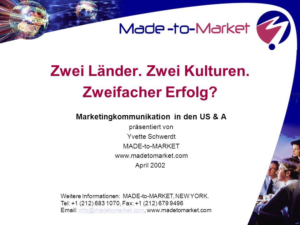Erfolgsrezept: Integriertes Marketing Zusammenspiel mehrerer Komponenten: dauerhafter Absatz- Erfolg Verbindung der regionalen Promotionsstränge: binationale Marketing- Synergie Wichtige Arena für raschen US- Markteinstieg: www