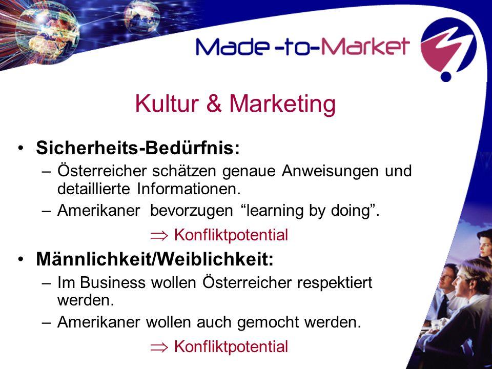 Kultur & Marketing Sicherheits-Bedürfnis: –Österreicher schätzen genaue Anweisungen und detaillierte Informationen.
