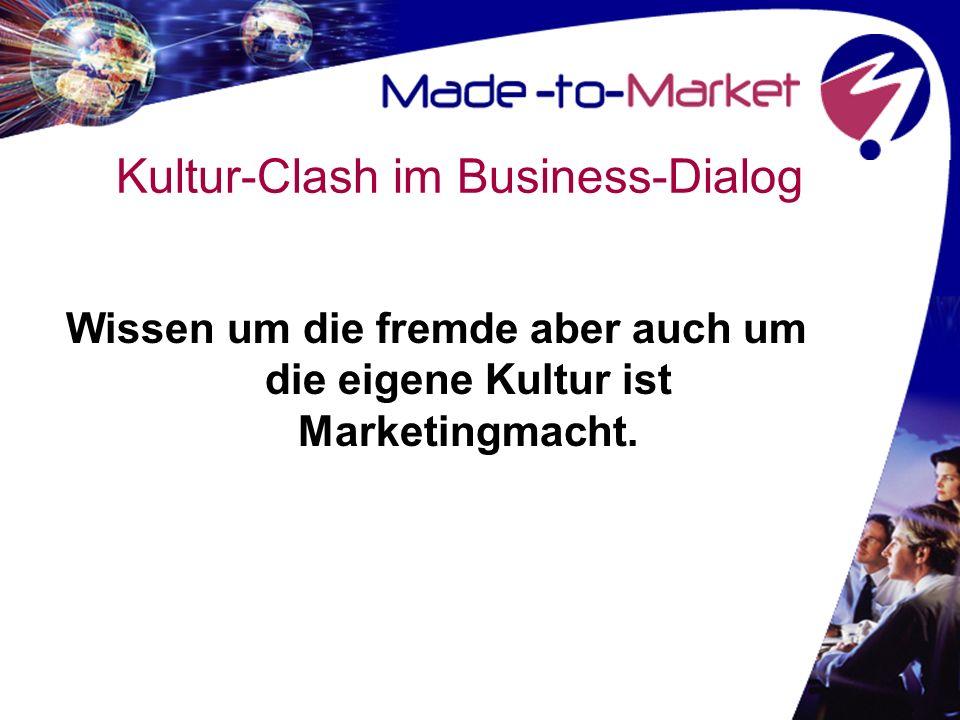 Kultur-Clash im Business-Dialog Wissen um die fremde aber auch um die eigene Kultur ist Marketingmacht.