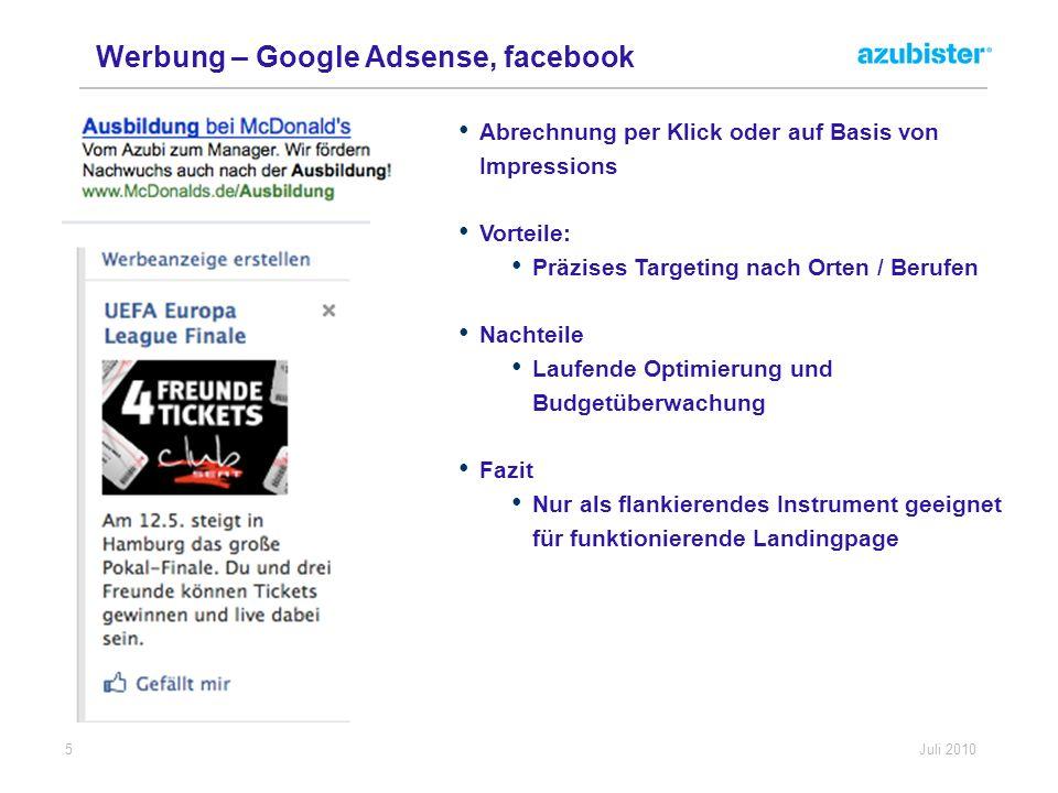 5 Juli 2010 Werbung – Google Adsense, facebook Abrechnung per Klick oder auf Basis von Impressions Vorteile: Präzises Targeting nach Orten / Berufen N