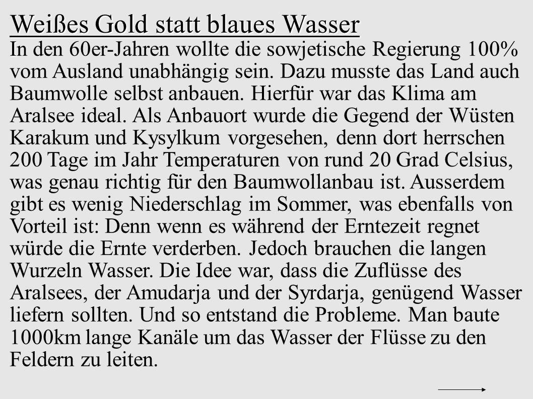 Weißes Gold statt blaues Wasser I In den 60er-Jahren wollte die sowjetische Regierung 100% vom Ausland unabhängig sein.