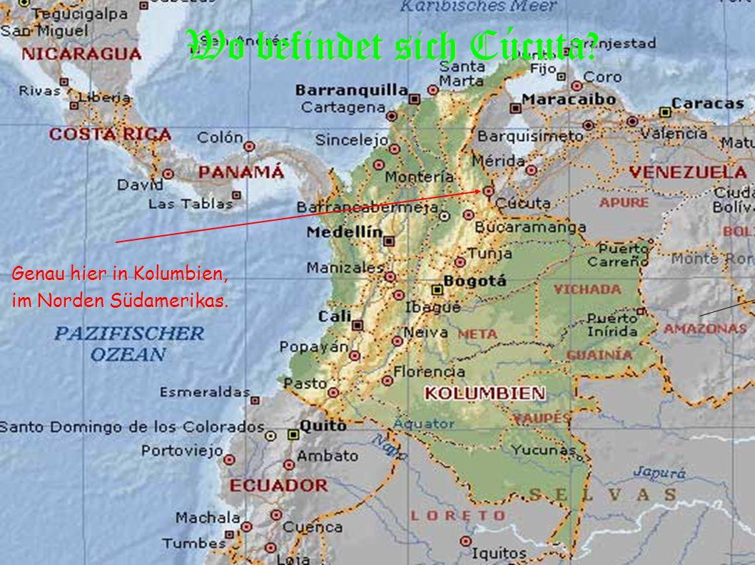 Wo befindet sich Cúcuta? Genau hier in Kolumbien, im Norden Südamerikas.
