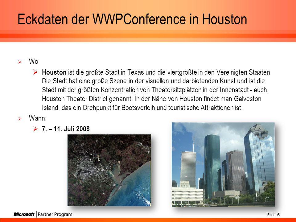 Slide 6 Eckdaten der WWPConference in Houston Wo Houston ist die größte Stadt in Texas und die viertgrößte in den Vereinigten Staaten.