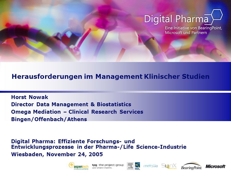 Herausforderungen im Management Klinischer Studien Horst Nowak Director Data Management & Biostatistics Omega Mediation – Clinical Research Services B