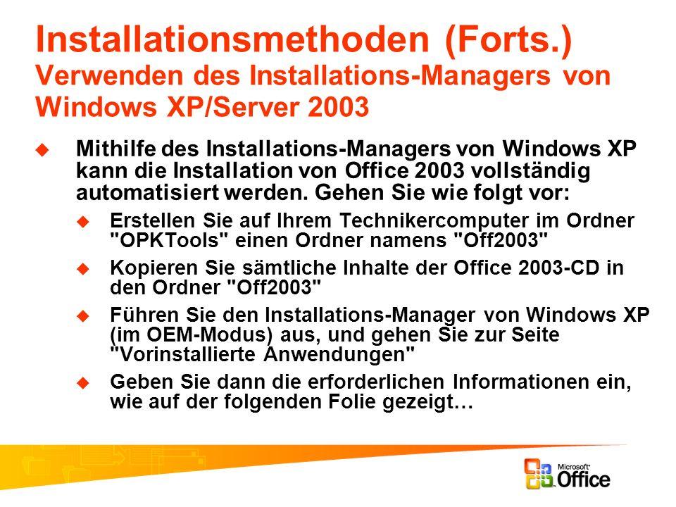 Installationsmethoden (Forts.) Verwenden des Installations-Managers von Windows XP/Server 2003 Mithilfe des Installations-Managers von Windows XP kann
