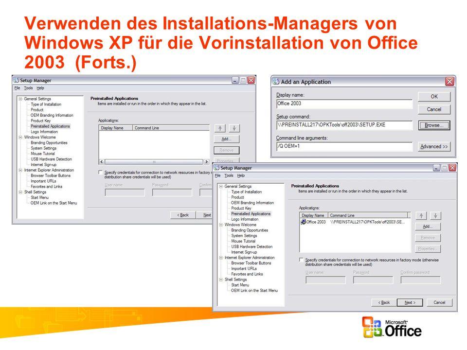 Verwenden des Installations-Managers von Windows XP für die Vorinstallation von Office 2003 (Forts.)