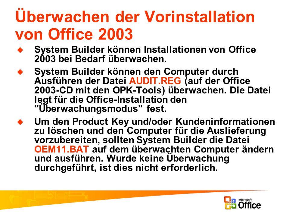 Überwachen der Vorinstallation von Office 2003 System Builder können Installationen von Office 2003 bei Bedarf überwachen. System Builder können den C