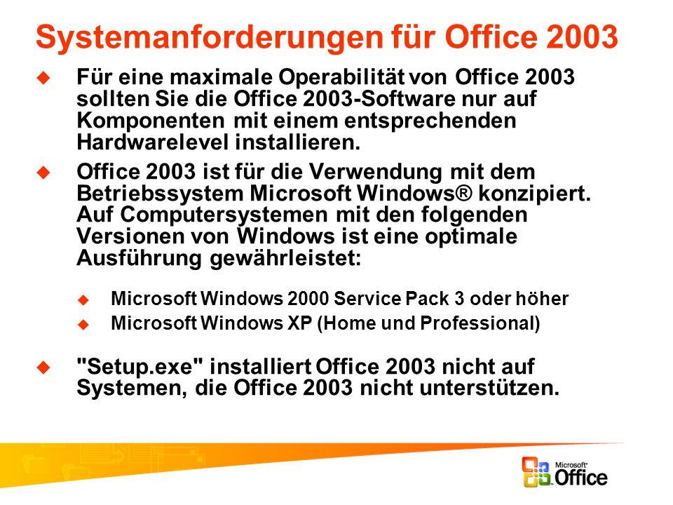 Systemanforderungen für Office 2003 Für eine maximale Operabilität von Office 2003 sollten Sie die Office 2003-Software nur auf Komponenten mit einem